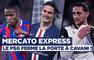 Mercato Express : Le PSG dit non à Cavani, Ancelotti veut Rabiot