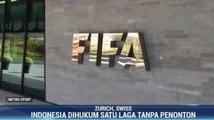FIFA Sanksi Timnas Indonesia Tanpa Penonton & Denda Rp2,85 M