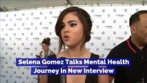 Selena Gomez Talks Mental Health Journey in New Interview