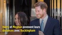 Harry et Meghan prennent leurs distances avec Buckingham