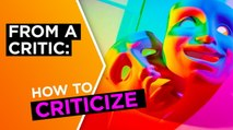 How to criticize, from a critic