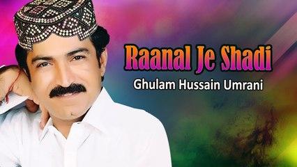 Ghulam Hussain Umrani New Sindhi Song - Raanal Je Shadi - Sindhi Popular Song