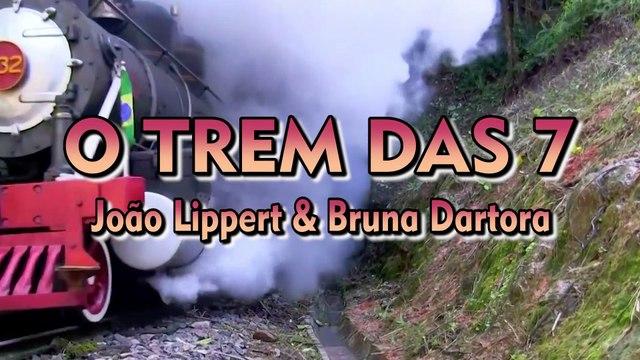 O Trem das Sete  (Raul Seixas)   João Lippert & Bruna Dartora