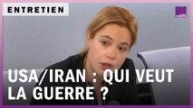 Etats-Unis / Iran : qui veut la guerre, qui veut la paix ?