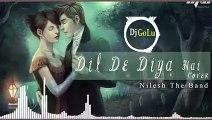 "Dil_de_Diya_hai_Jaan_tumhe_denge_""heart_touching_sad_song_hard_bass_mix_dj(240p)"