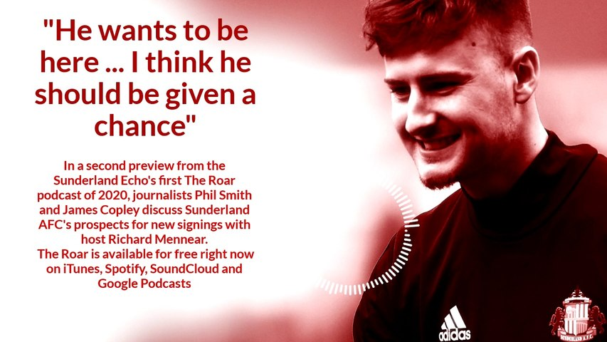 Another preview from the first The Roar podcast of 2020 from the Sunderland Echo