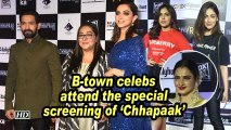 B-town celebs attend the special screening of 'Chhapaak'