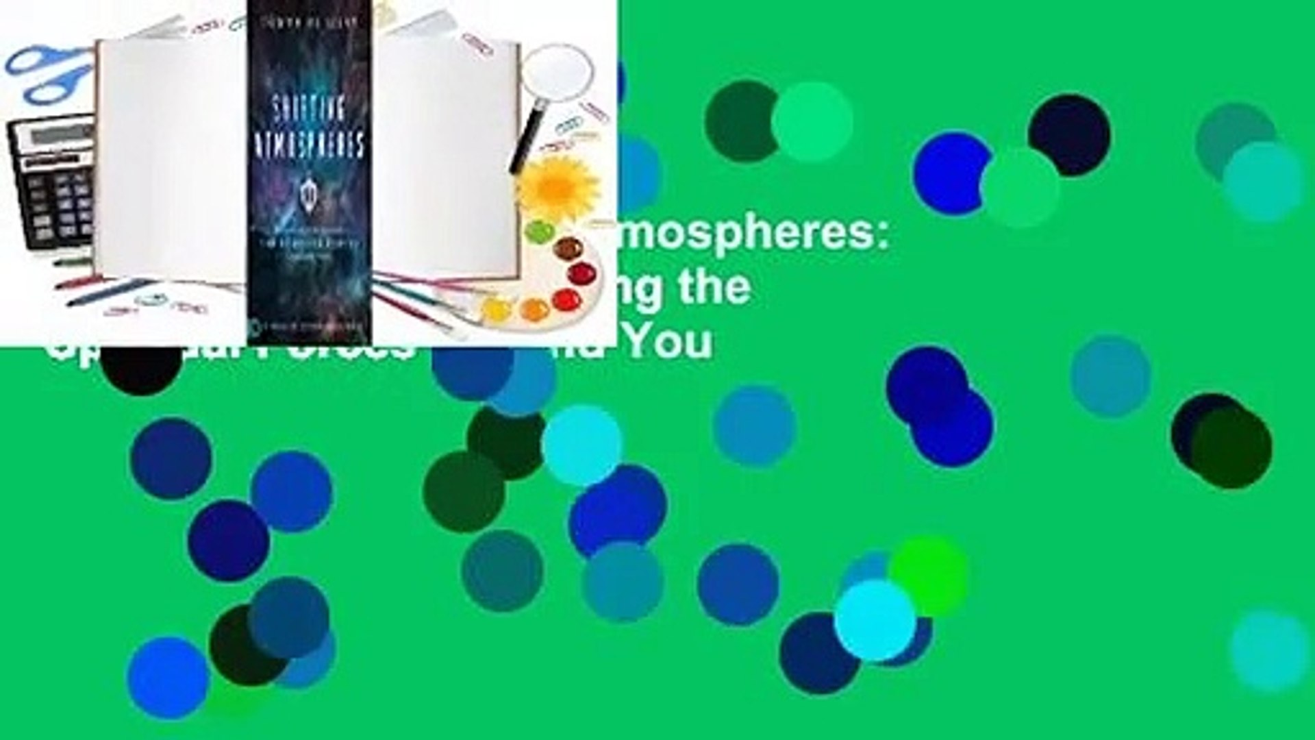 Full version  Shifting Atmospheres: Discerning and Displacing the Spiritual Forces Around You