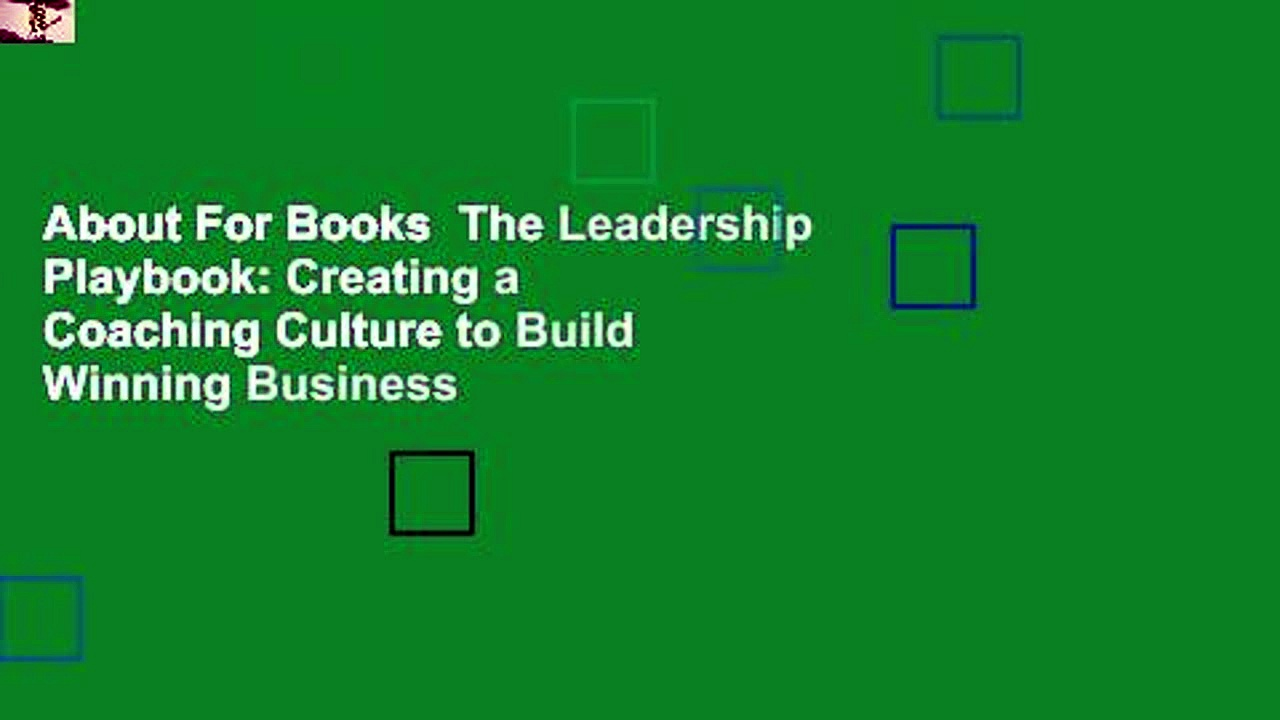 About For Books  The Leadership Playbook: Creating a Coaching Culture to Build Winning Business