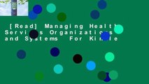 [Read] Managing Health Services Organizations and Systems  For Kindle
