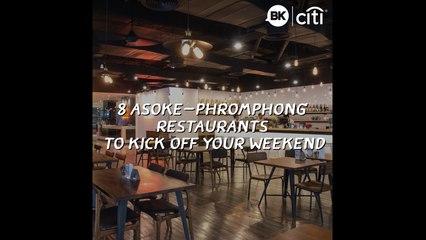 8 Asoke-Phromphong restaurants to kick off your weekend
