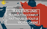 Cartes sur table. Pourquoi le conflit entre l'Iran et les États-Unis fait trembler le Moyen-Orient