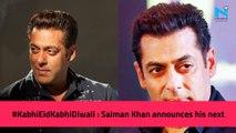 #KabhiEidKabhiDiwali : Salman Khan announces his next