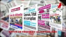 REVUE DE PRESSE CAMEROUNAISE DU 10 JANVIER 2020