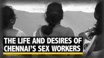 What Do Chennai's Sex Workers Desire?