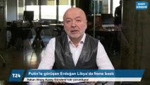 Kuzey Gündemi | Rusya lideri Putin'le görüşen Cumhurbaşkanı Erdoğan Libya'da frene bastı