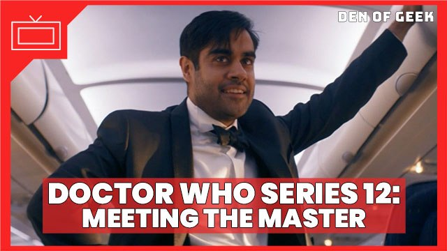 Doctor Who Series 12 - Meeting the Master