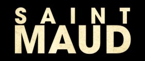 SAINT MAUD (2020) Trailer VO - HD