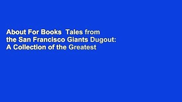 About For Books  Tales from the San Francisco Giants Dugout: A Collection of the Greatest Giants