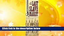 The Last Slave Market  For Kindle