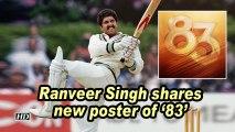 Ranveer Singh shares new poster of '83'