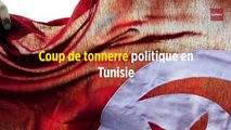 Coup de tonnerre politique en Tunisie