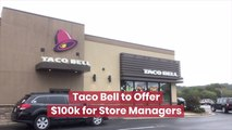 Taco Bell Pays Well For Managers