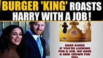 Burger King trolls Prince Harry with a job offer, kills internet | Oneindia News