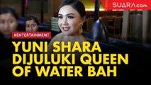 LIVE REPORT: Blak-blakan Yuni Shara Dijuluki Queen Of Water Bah