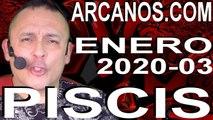 PISCIS ENERO 2020 ARCANOS.COM - Horóscopo 12 al 18 de enero de 2020 - Semana 03