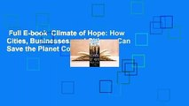 Full E-book  Climate of Hope: How Cities, Businesses, and Citizens Can Save the Planet Complete
