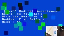 [Read] Radical Acceptance: Embracing Your Life With the Heart of a Buddha  Best Sellers Rank : #1