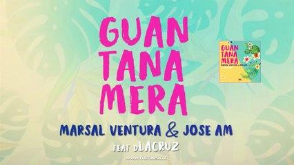 Marsal Ventura & Jose AM Ft. Dlacruz - Guantanamera