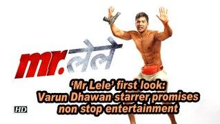 Mr Lele' first look: Varun Dhawan starrer promises non stop entertainment