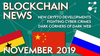 Russia's Plans To Confiscate Crypto, China's Financial Network // Nov 2019 News | Blockchain Central