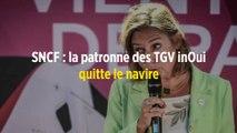 SNCF : la patronne des TGV inOui quitte le navire