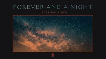 Little Big Town - Forever And A Night