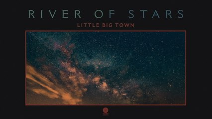 Little Big Town - River Of Stars