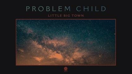 Little Big Town - Problem Child