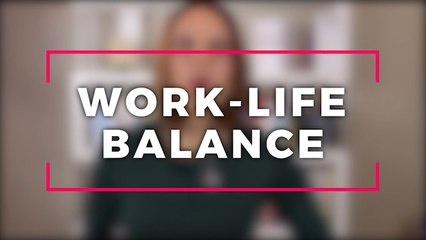 Defining Your Own Version of Work-Life Balance