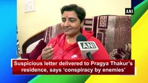Suspicious letter delivered to Pragya Thakur's residence, says 'conspiracy by enemies'
