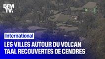 Aux alentours du volcan Taal aux Philippines, des villes et des paysages totalement recouverts de cendres