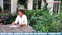 """Minute Immo : Jardin de l'Aviateur, une résidence """"poumon vert"""""""