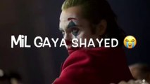 Mil Gaya Shayed Usko Koi - Sad Shayari Status