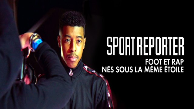 """Sport Reporter - """"Foot et rap, nés sous la même étoile"""""""
