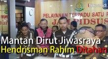 Video Mantan Dirut Jiwasraya Hendrisman Rahim Ditahan usai Ditetapkan Tersangka