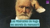 """""""Les Misérables"""" de Hugo : les secrets du manuscrit - #CulturePrime"""
