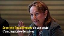 Ségolène Royal limogée de son poste d'ambassadrice des pôles