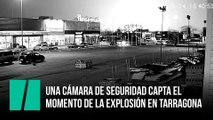 Una cámara de seguridad capta el momento de la explosión en Tarragona