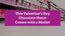 This Valentine's Day Chocolate Heart Comes with a Mallet